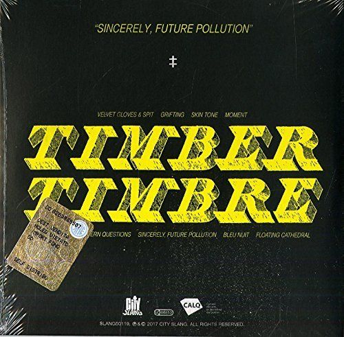 TIMBER TIMBRE Sincerely Future Pollution1