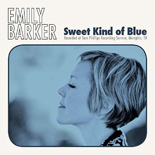 EMILY BARKER Sweet Kind Of Blue Deluxe Extra Tracks