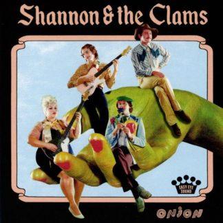 SHANNON & THE CLAMS Onion CD