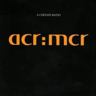 A CERTAIN RATIO Acr:mcr DLP