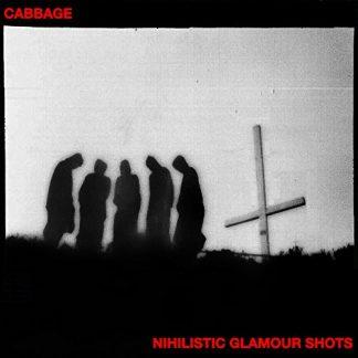 CABBAGE Nihilistic Glamour Shots LP