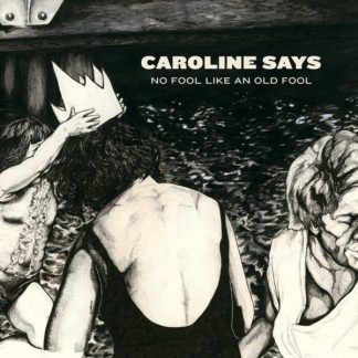 CAROLINE SAYS No Fool Like An Old Fool LP Limited Edition