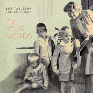 CHIP TAYLOR Fix Your Words CD
