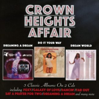 CROWN HEIGHTS AFFAIR Dreaming A Dream/Do It Your Way/Dream World 2CD