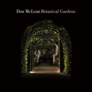 DON McLEAN Botanical Gardens LP