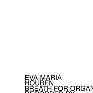 EVA MARIA HOUBEN Breath For Organ CD Limited Edition