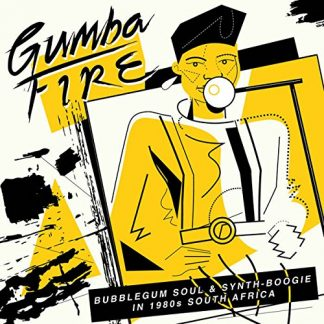 GUMBA FIRE Bubblegum Soul & Synth Boogie In 1980s South Africa (V.A.) CD