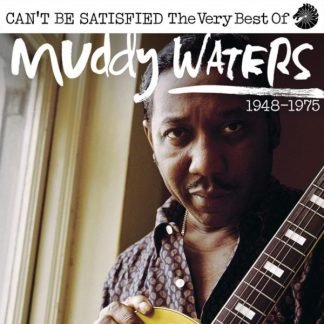 MUDDY WATERS Can't Be Satisfied (The Very Best Of) 2CD