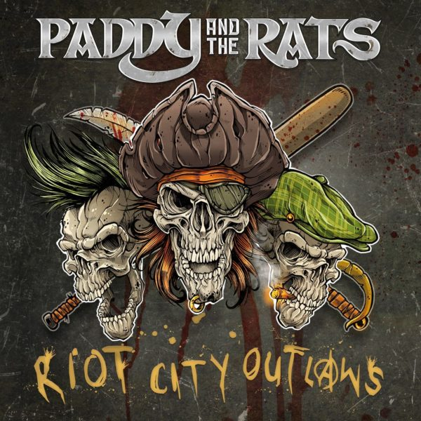 PADDY AND THE RATS Riot City Outlaws LP