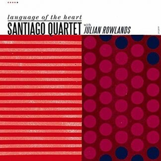 SANTIAGO QUARTET Language Of The Heart CD