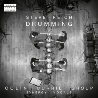 STEVE REICH Drumming (Colin Currie Group & Synergy Vocals) CD