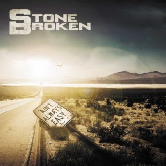 STONE BROKEN Ain't Always Easy CD Limited Edition