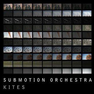 SUBMOTION ORCHESTRA Kites CD