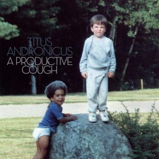 TITUS ANDRONICUS A Productive Cough CD