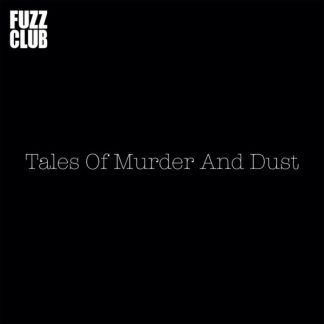TALES OF MURDER AND DUST Fuzz Club Session EP Limited Edition