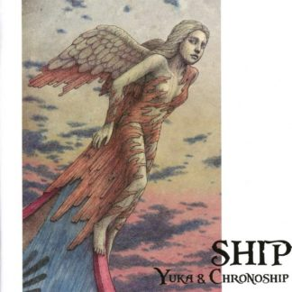 YUKA & CHRONOSHIP Ship CD