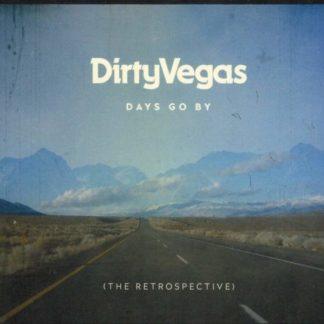 DIRTY VEGAS Days Go By - The Retrospective 2CD
