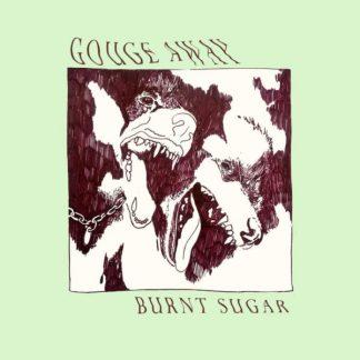 GOUGE AWAY Burnt Sugar LP Limited Edition