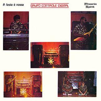 GRUPO CONTROLE DIGITAL A Festa E Nossa LP