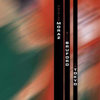 MORAZ / BRUFORD In Tokyo CD