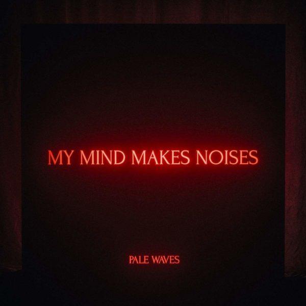 PALE WAVES My Mind Makes Noises CD