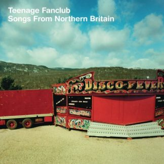 """TEENAGE FANCLUB Songs From Northern Britain   LP + 7"""" Limited Edition"""