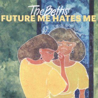 BETHS Future Me Hates Me LP