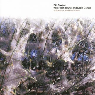 BILL BRUFORD If Summer Had Its Ghosts CD