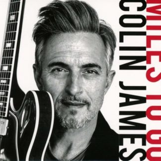 COLIN JAMES Miles To Go LP
