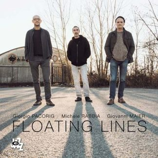 GIORGIO PACORIG/MICHELE RABBIA/GIOVANNI MAIER Floating Lines CD