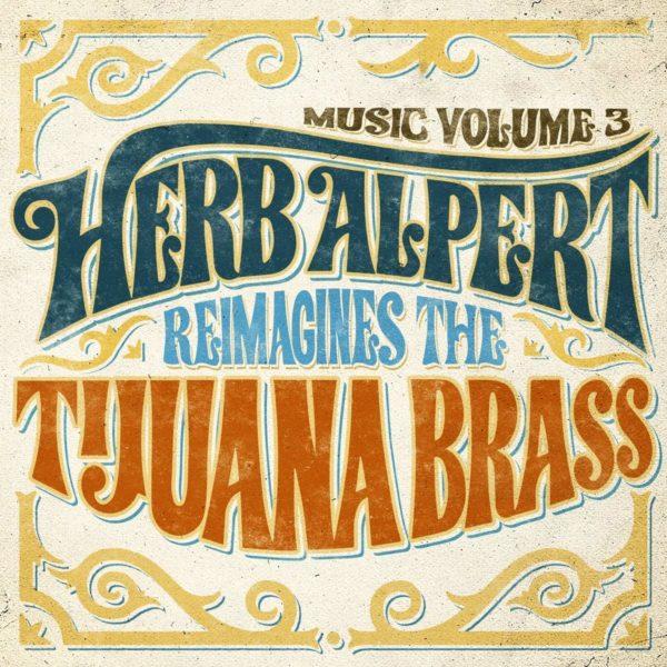 HERB ALPERT Volume 3: Herb Alpert Reimagines The Tijuana Brass CD