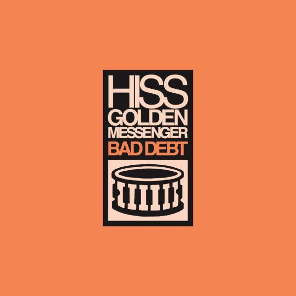 HISS GOLDEN MESSENGER Bad Debt LP