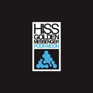 HISS GOLDEN MESSENGER Poor Moon LP
