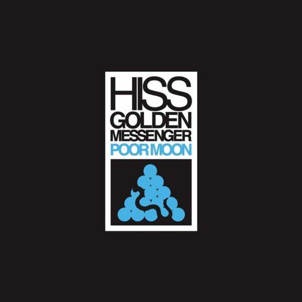 HISS GOLDEN MESSENGER Poor Moon CD