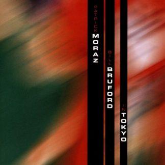 PATRICK MORAZ & BILL BRUFORD In Tokyo CD