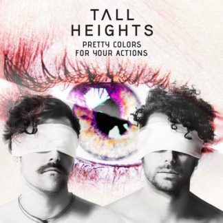 TALL HEIGHTS Pretty Colours For Your Actions CD