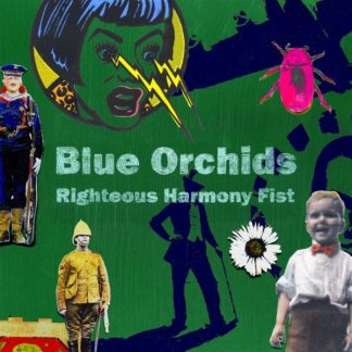 BLUE ORCHIDS Righteous Harmony Fist LP