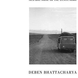 DEBEN BHATTACHARYA Paris To Calcutta: ..On The Desert Road BOX 4CD+BOOK