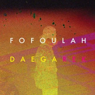 FOFOULAH Daega Rek LP