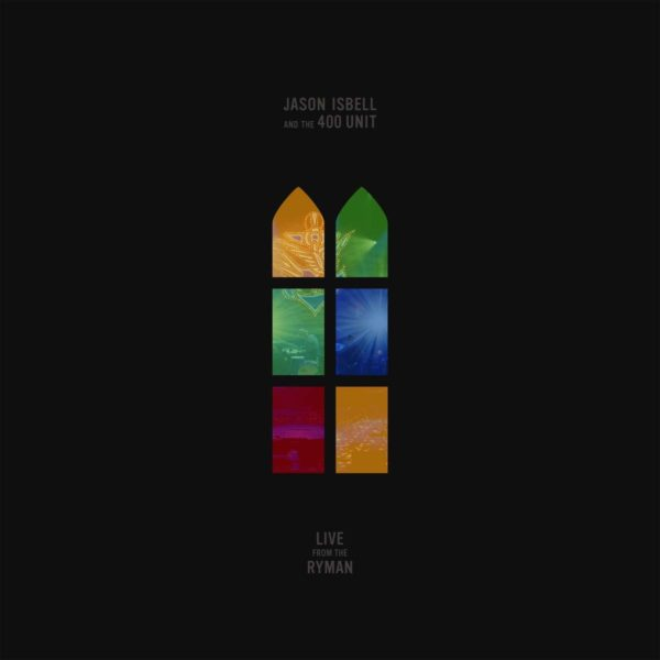 JASON ISBELL & THE 400 UNIT Live From The Ryman LP Limited Edition
