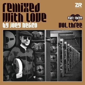 JOEY NEGRO Remixed With Love Vol.3 pt.3 DLP