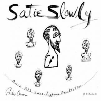 PHILIP CORNER Satie Slowly 2CD