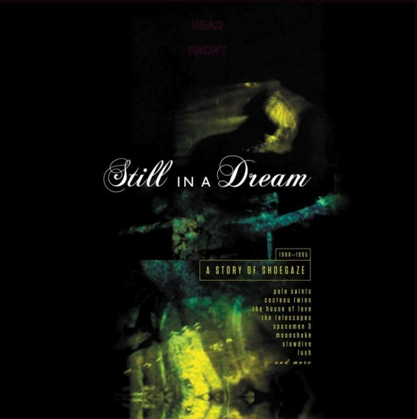 STILL IN A DREAM Story Of Shoegaze 1988-1996 DLP Limited Edition