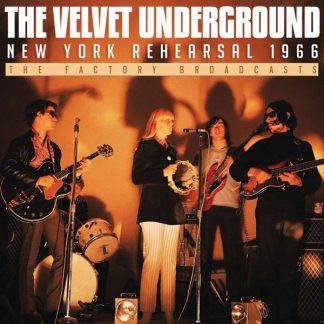 VELVET UNDERGROUND New York Rehearsal 1966 CD