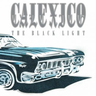 CALEXICO Black Light DLP Limited Edition, 20th Anniversary Edition