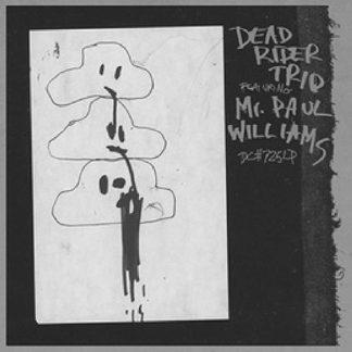 DEAD RIDER TRIO Feat. Mr. Paul Williams LP