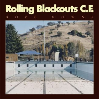 ROLLING BLACKOUTS COASTAL FEVER Hope Downs LP