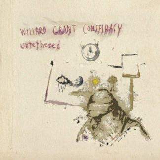 WILLARD GRANT CONSPIRACY Untethered LP