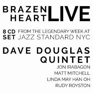 DAVE DOUGLAS QUINTET Brazen Heart Live At Jazz Standard BOX 8 CD