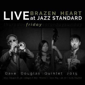 DAVE DOUGLAS QUINTET Brazen Heart Live At Jazz Standard Friday 2CD